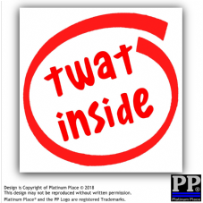 1x Twat Inside-Adhesive Vinyl Sticker-RED/WHITE-Car,Van,Vehicle,Sticker,Sign,Joke,Laugh,Funny